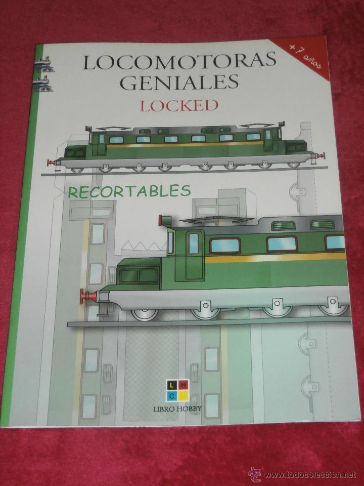 MAQUETA RECORTABLE - LOCOMOTORAS GENIALES - LOCKED - LIBRO HOBBY - (Coleccionismo - Otros recortables)