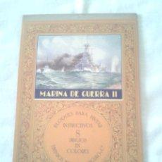 Coleccionismo Recortables: BLOQUES PARA PINTAR MARINA DE GUERRA I I DE EDICIONES JUAN BARGUÑO . Lote 46193458