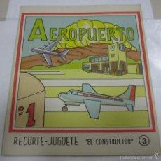 Coleccionismo Recortables: RECORTE-JUGUETE. RECORTABLE. AEROPUERTO. EL CONSTRUCTOR. Nº 3. EDITORIAL ROMA. Lote 58388631