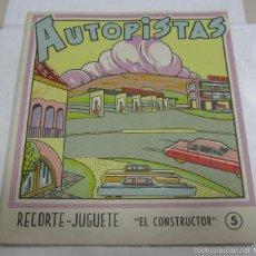 Coleccionismo Recortables: RECORTE-JUGUETE. RECORTABLE. AUTOPISTAS. EL CONSTRUCTOR. Nº 5. EDITORIAL ROMA. Lote 90125432