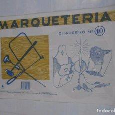Coleccionismo Recortables: MARQUETERIA CUADERNO Nº 10. EDITORIAL MIGUEL A. SALVATELLA. TDKR22. Lote 62606492