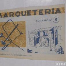 Coleccionismo Recortables: MARQUETERIA CUADERNO Nº 9. EDITORIAL MIGUEL A. SALVATELLA. TDKR22. Lote 62606676