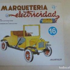 Coleccionismo Recortables: MARQUETERÍA Y ELECTRICIDAD. Nº 16. COCHE DE ÉPOCA. Lote 101454267