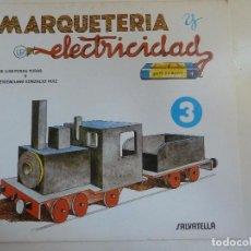 Coleccionismo Recortables: MARQUETERÍA Y ELECTRICIDAD. Nº 3. MÁQUINA DE TREN. Lote 101454387