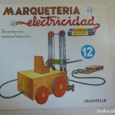 Coleccionismo Recortables: MARQUETERÍA Y ELECTRICIDAD. Nº 12. CARRETILLA ELAVADORA. Lote 101454527