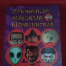 Coleccionismo Recortables: ANTIGUAS MÁSCARAS DE CARNAVAL MONSTRUOSAS SM PARA PUBLICIDAD DE COCA COLA ESTADO NUEVO. Lote 132886074