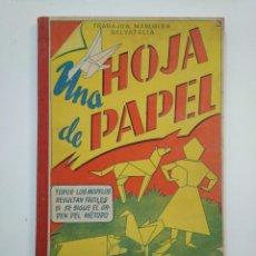 Coleccionismo Recortables: UNA HOJA DE PAPEL. TRABAJOS MANUALES. EDITORIAL MIGUEL A. SALVATELLA. 1964. 2ª EDICION. TDK374. Lote 154682202