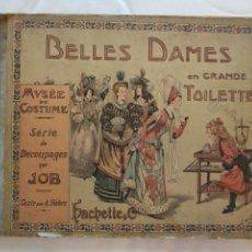 Coleccionismo Recortables: ESPECTACULAR LIBRO DE BELLES DAMMES EN GRANDE TOILETTE PARÍS 1905 EDICIONES HACHETTE. Lote 195344020