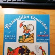 Coleccionismo Recortables: CUENTO Y RECORTE PERSONAJILLOS CONOCIDOS NÚMERO 5 PULGARCITO EDITORIAL ROMA BARCELONA. Lote 199627985