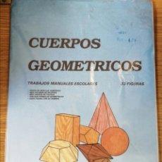 Coleccionismo Recortables: RECORTABLES CUERPOS GEOMÉTRICOS 33 FIGURAS . AÑOS 80. COMBEL. Lote 205250197