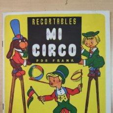 Coleccionismo Recortables: RECORTABLE - MI CIRCO POR FRANK - EDITORIAL TRIUNFO. Lote 207705996