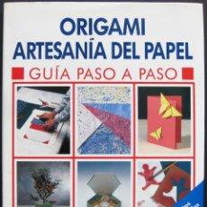 Coleccionismo Recortables: ORIGAMI. ARTESANÍA DEL PAPEL – PAUL JACKSON & VIVIEN FRANK. Lote 210064116