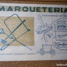 Coleccionismo Recortables: CUADERNO DE MARQUETERIA Nº 15. Lote 210128836