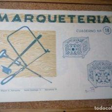 Coleccionismo Recortables: CUADERNO DE MARQUETERIA Nº 18. Lote 210129177