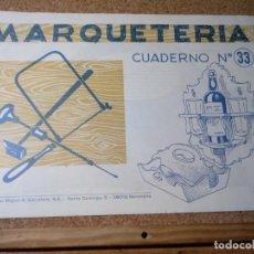 Coleccionismo Recortables: CUADERNO DE MARQUETERIA Nº 33. Lote 210129342