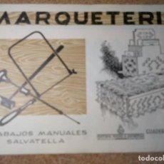 Coleccionismo Recortables: CUADERNO DE MARQUETERIA Nº 34. Lote 210129422