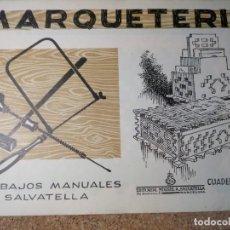 Coleccionismo Recortables: CUADERNO DE MARQUETERIA Nº 34. Lote 210129575