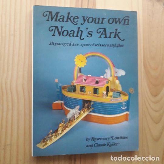 MAKE YOUR OWN NOAH'S ARK RECORTABLE - ROSEMARY LOWNDES, CLAUDE KAILER (Coleccionismo - Otros recortables)
