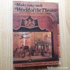 Coleccionismo Recortables: MAKE YOUR OWN. WORLD OF THE THEATRE - ROSEMARY LOWNDES; CLAUDE KAILER. Lote 221941330