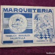 Coleccionismo Recortables: RECORTABLES MARQUETERÍA, TRABAJOS MANUALES SALVATELLA, CUADERNO 24, 1960, 35 X 23 CMS. DESPLEGABLES. Lote 242094880
