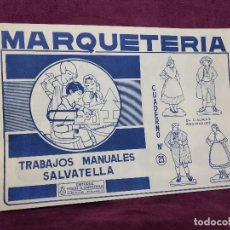 Collectionnisme Images à Découper: RECORTABLES MARQUETERÍA, TRABAJOS MANUALES SALVATELLA, CUADERNO 23, 1960, 35 X 23 CMS. DESPLEGABLES. Lote 242095010