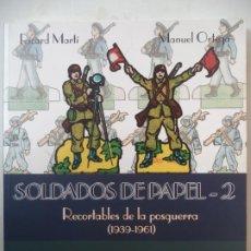 Coleccionismo Recortables: SOLDADOS DE PAPEL-2 RECORTABLES DE LA POSGUERRA 1936-1061 R MARTI M ORTEGA ED.SALVATELLA. Lote 254150335