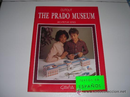 EL MUSEO DEL PRADO LIBRO RECORTABLE GAVIA SERIE ARQUITECTURA TEXTOS EN ESPAÑOL - ARTICULO NUEVO (Coleccionismo - Recortables - Construcciones)