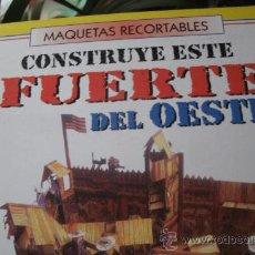 Coleccionismo Recortables: MAQUETAS RECORTABLES : CONSTRUYE ESTE FUERTE DEL OESTE - EDICIONES SUSAETA. Lote 29725387