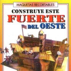 Coleccionismo Recortables: RECORTABLE DE FUERTE DEL OESTE - EDITORIAL SUSAETA - ARTÍCULO NUEVO. Lote 232583740