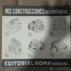 Coleccionismo Recortables: MIS CONSTRUCCIONES. EDITORIAL ROMA, BARCELONA. PROPAGANDA DE LOS 6 MODELOS DIFERENTES. LEER. Lote 39629716