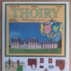 Coleccionismo Recortables: RECRTABLE EDICIONES KETTY AND ALEXANDRE.....CASTILLO DE THOIRY. Lote 44691970