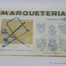 Coleccionismo Recortables: MARQUETERIA MIGUEL SALVATELLA LITOCLUB 1960, CUADERNO 48, ESCUDOS DE FUTBOL, SEVILLA, MALAGA, REAL M. Lote 47567225