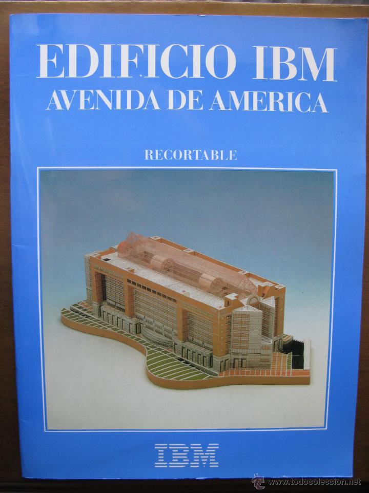 EDIFICIO IBM AVENIDA DE AMÉRICA. RECORTABLE. 1990 NUEVO. LUCERNARIOS PAPEL Y PLÁSTICO (UNICO). (Coleccionismo - Recortables - Construcciones)