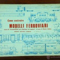Coleccionismo Recortables: 7089 - COME COSTRUIRE MODELLI FERROVIARI. RANIO LOBITA. EDI. BRIANO. AÑOS 70-80 ?.. Lote 52840677