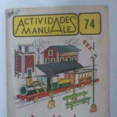 Coleccionismo Recortables: RECORTABLE ACTIVIDADES MANUALES Nº 74 - CONSTRUCCION DE UNA ESTACION DE FERRCARRIL, SALVATELLA. Lote 60198023