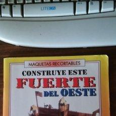 Coleccionismo Recortables: MAQUETAS RECORTABLES : CONSTRUYE ESTE FUERTE DEL OESTE (NUEVA, SUSAETA, EDICIONES). Lote 62169256