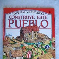 Coleccionismo Recortables: CONSTRUYE ESTE PUEBLO. Lote 83153764