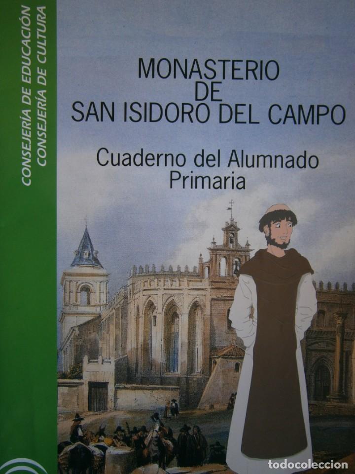 MONASTERIO DE SAN ISIDRO DEL CAMPO CUADERNO DEL ALUMNADO PRIMARIA 2005 (Coleccionismo - Recortables - Construcciones)