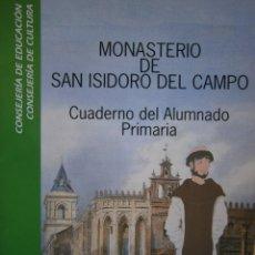 Coleccionismo Recortables: MONASTERIO DE SAN ISIDRO DEL CAMPO CUADERNO DEL ALUMNADO PRIMARIA 2005. Lote 146240930