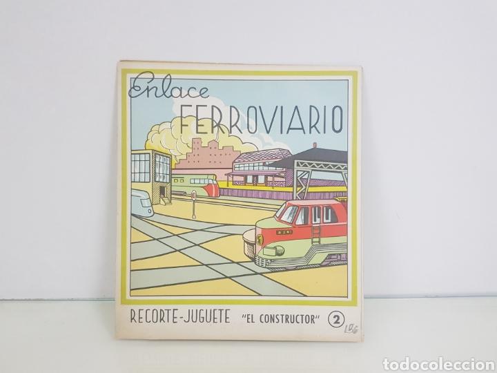 RECORTE JUGUETE EL CONSTRUCTOR 2 ENLACE FERROVIARIO EDITORIAL ROMA BARCELONA MEDIDA DEL LIBRO18X20CM (Coleccionismo - Recortables - Construcciones)