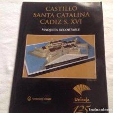 Coleccionismo Recortables: MAQUETA CASTILLO SANTA CATALINA CÁDIZ SIGLO XVI, ESCALA 1/475. Lote 154305510