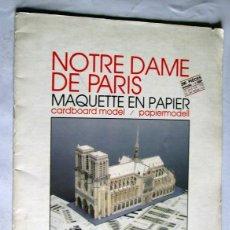 Coleccionismo Recortables: NOTRE DAME DE PARIS -MAQUETA RECORTABLE- 32 X 24 CM- 10 HOJAS- . Lote 160566642