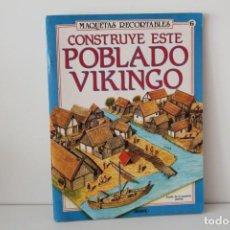 Coleccionismo Recortables: MAQUETAS RECORTABLES CONSTRUYE POBLADO VIKINGO Nº6 ESCALA 00/HO SUSAETA - AÑO 1989. Lote 164514786