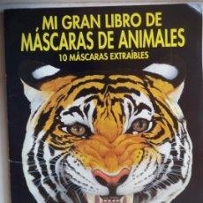 Coleccionismo Recortables: MI GRAN LIBRO DE MASCARAS DE ANIMALES 10 MASCARAS EXTRAIBLES 35 X27 CM. Lote 164801370