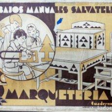 Coleccionismo Recortables: RECORTABLES. TRABAJOS MANUALES SALVATELLA. MARQUETERIA. Nº 7. MANUEL A. SALVATELLA, EDIT. . Lote 168420292