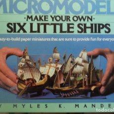 Coleccionismo Recortables: RECORTABLE MICROMODELS SIX LITTLE SHIP/// 6 BONITAS MINIATURAS DE BARCOS. Lote 172468067