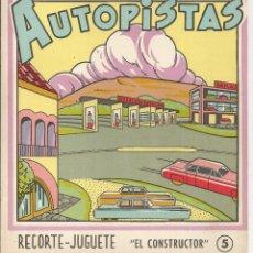Coleccionismo Recortables: RECORTABLE AUTOPISTAS, RECORTE-JUGUETE Nº 5 *EL CONSTRUCTOR* - 4 HOJAS, EDIT. ROMA,1960. Lote 179047242