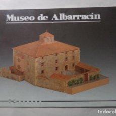 Coleccionismo Recortables: RECORTABLE MAQUETA MUSEO DE ALBARRACIN INSTRUCCIONES HISTORIA 26 PAGINAS DE 31X21,5. Lote 186012528
