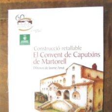 Coleccionismo Recortables: CONSTRUCCIÓ RETALLABLE EL CONVENT DE CAPUTXINS DE MARTORELL DIBUIXOS JAUME AMAT 2005 RECORTABLE . Lote 201757863