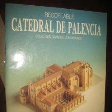Coleccionismo Recortables: RECORTABLE CATEDRAL DE PALENCIA. Lote 206939358
